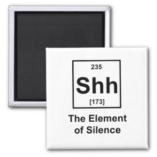 Shh, The Element of Silence 2 Inch Square Magnet