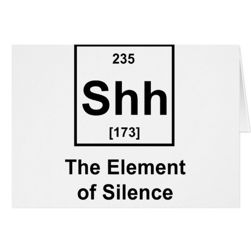 Shh! The Element of Silence Greeting Card