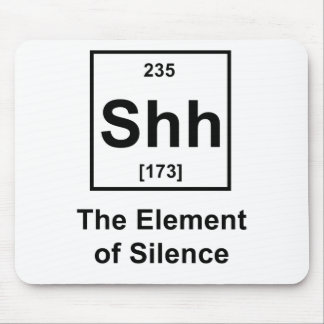 Shh, The Element of Silence Mouse Pad