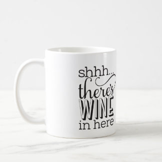 Shh there s wine in here Mug