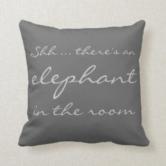 Shh ... there's an elephant in the room throw pillow
