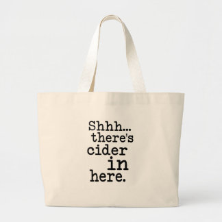 Shh there's cider in here tote bags