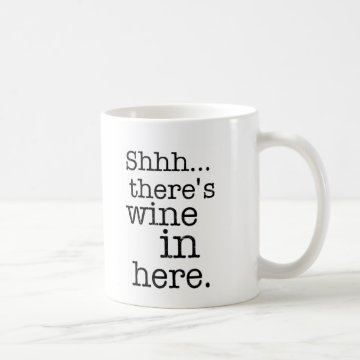 Shh there's wine in here - Funny Mug. Coffee Mug at Zazzle