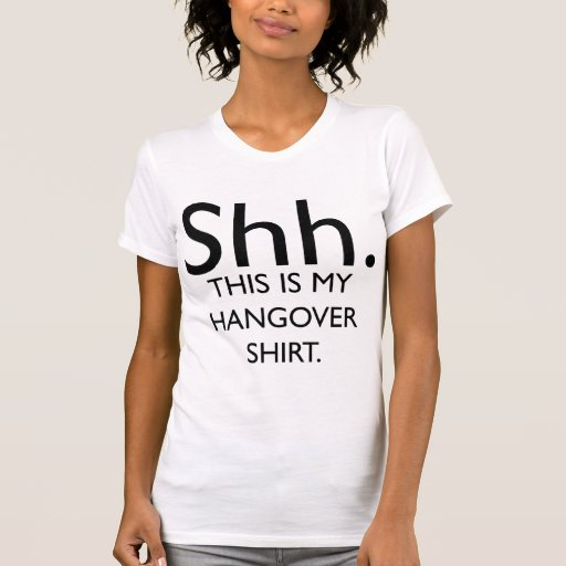 Shh..This Is My Hangover Shirt