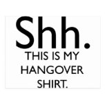 Shh..This Is My Hangover Shirt Postcard