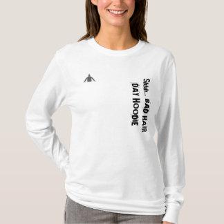 'Shhh... BAD HAIR DAY HOODE' womans tshirt hoodie