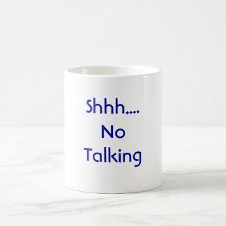 Shhh…. El ningún hablar Taza