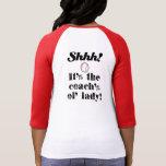 ¡Shhh!  ¡Es la señora del ol del coche! Camiseta