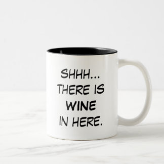 Shhh… hay vino en aquí asalta taza de dos tonos