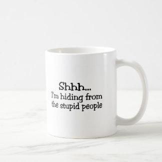 Shhh Im Hiding From The Stupid People Classic White Coffee Mug