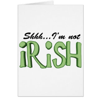 Shhh....I'm Not Irish Card