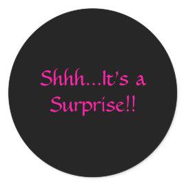 Shhh...It's a Surprise!! Round Stickers