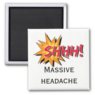 SHHH Massive Headache Warning Sign Magnet