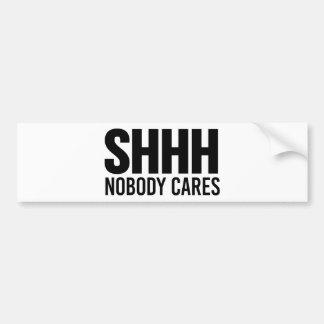 Shhh nadie cuida pegatina para auto