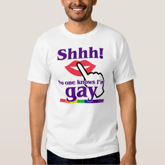 Shhh! No One Knows I'm Gay Tee Shirt