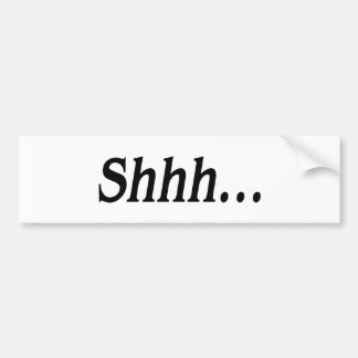 Shhh… pegatina para el parachoques (reservada) pegatina de parachoque