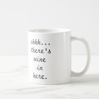 shhh there s wine in here - coffee mug