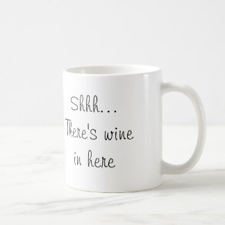 Shhh... There's wine in here Coffee Mug