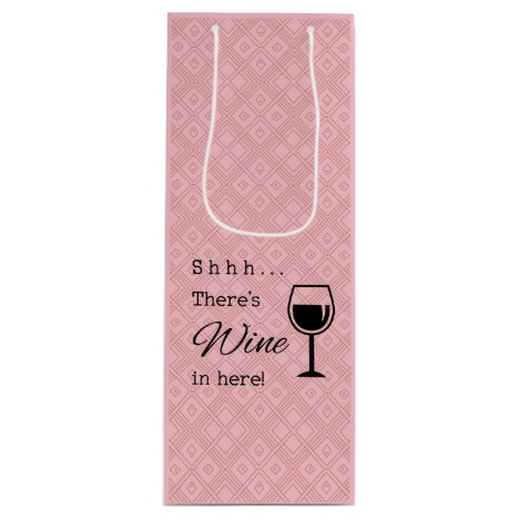 Shhh There's Wine In Here Wine Gift Bag