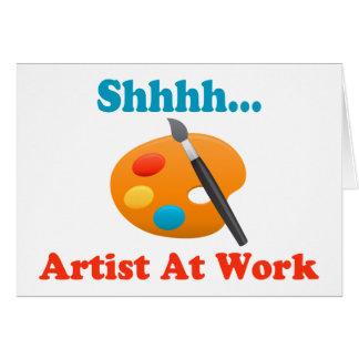 Shhhh Artist At Work Painter Greeting Card