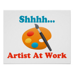 Shhhh Artist At Work Painter Poster