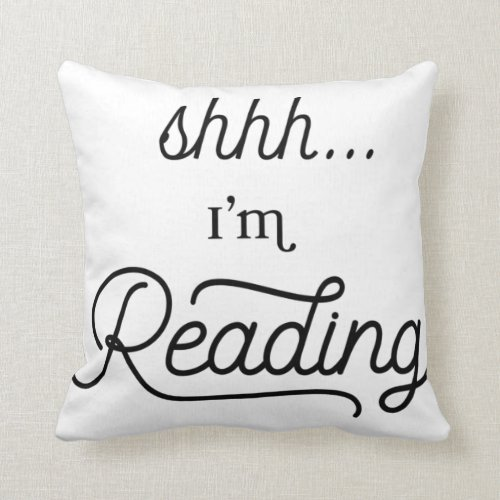 Shhhh Im reading pillow
