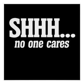 SHHHH no one cares Poster