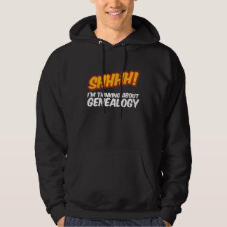 ¡Shhhh! Pensamiento en la genealogía Sudaderas Con Capucha
