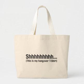 Shhhhh Hangover T-Shirt Large Tote Bag
