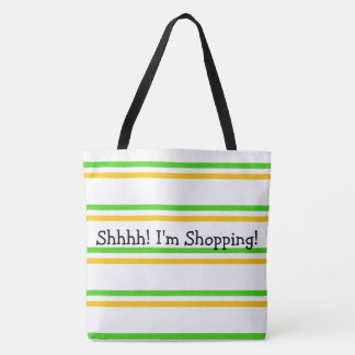 Shhhhh I'm Shopping Tote Bag