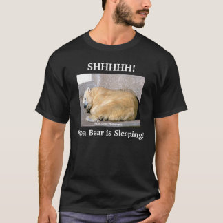 SHHHHH!, Papa Bear is Sleeping! Humor T-Shirt