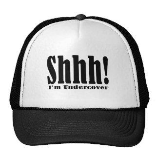 Shhhhh! Undercover Trucker Hat