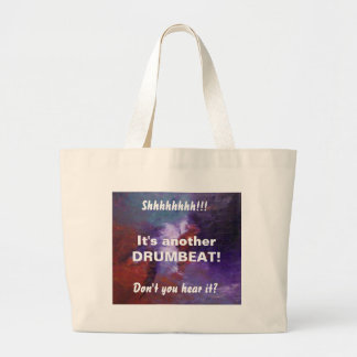 SHHHHHHH!!! IT'S ANOTHER DRUMBEAT LARGE TOTE BAG