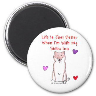 Shiba Inu Life Is Just Better Magnet