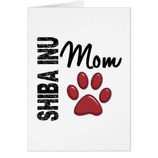 Shiba Inu Mom 2 Card