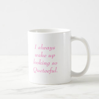 Shield, I always wake up looking so Queteeful. Coffee Mug
