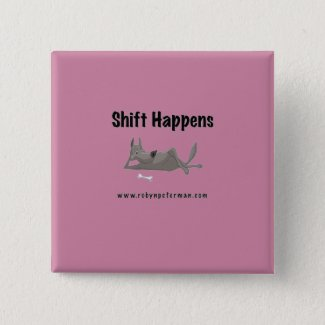 Shift Happens Button! Pinback Button