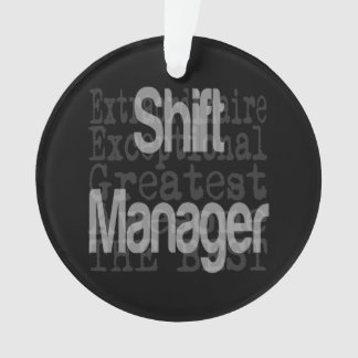 Shift Manager Extraordinaire Ornament