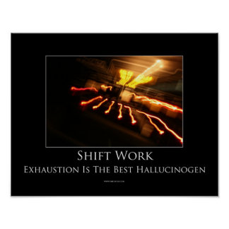 Shift Work Motivational Poster