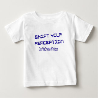 Shift Your Perception Baby T-Shirt