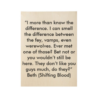Shifting Blood quote Wood Poster