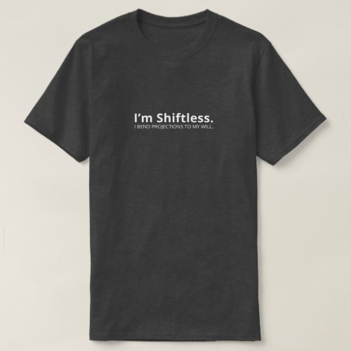 Shiftless Dark T_Shirt