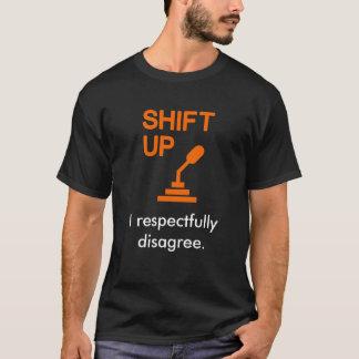 shiftup, I respectfully disagree. T-Shirt