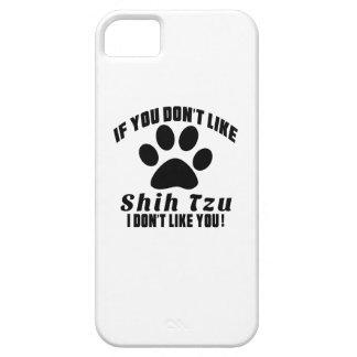 Shih Tzu Don't Like Designs iPhone 5 Case