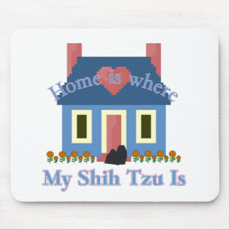 Shih Tzu Home Is Mouse Pad