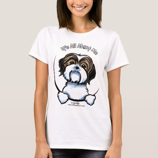 Shih tzu its all about me t shirt zazzle for Talk texan to me shirt