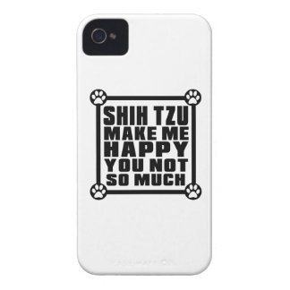 SHIH TZU MAKE ME HAPPY YOU NOT SO MUCH iPhone 4 Case-Mate CASES