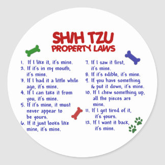 SHIH TZU Property Laws 2 Classic Round Sticker