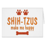 Shih-Tzus Make Me Happy Cards