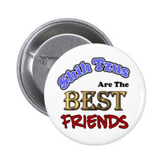 Shih Tzus Make The Best Friends 2 Inch Round Button